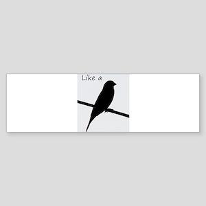Like a Bird on a Wire Bumper Sticker