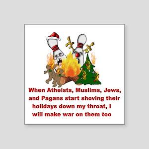 "War On Christmas Statement Square Sticker 3"" x 3"""