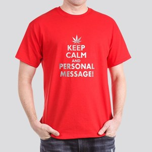 Personalized Keep Calm Pot Leaf Dark T-Shirt