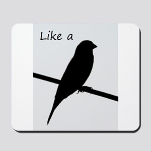 Like a Bird on a Wire Mousepad