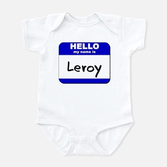 hello my name is leroy  Infant Bodysuit