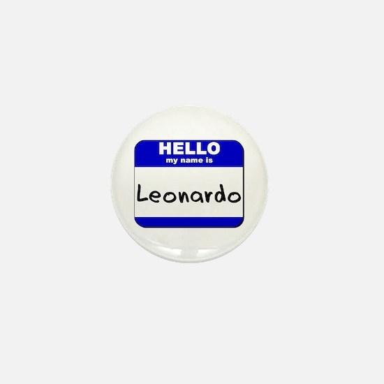hello my name is leonardo Mini Button