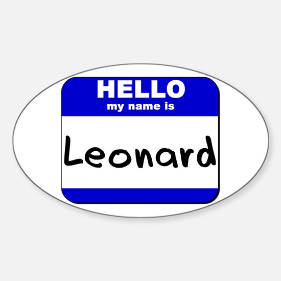 hello my name is leonard Oval Decal