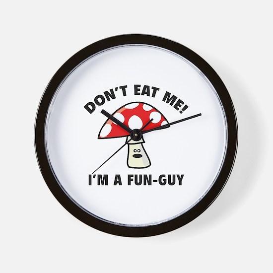 Don't Eat Me! I'm A Fun-Guy. Wall Clock