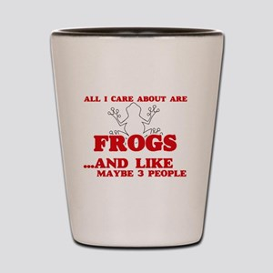 All I care about are Frogs Shot Glass