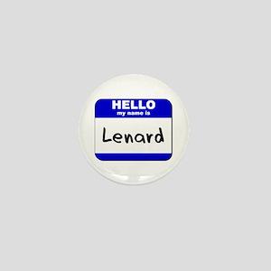 hello my name is lenard Mini Button