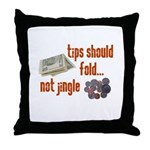 Tips should fold Throw Pillow