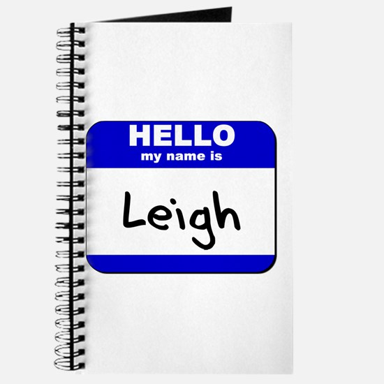 hello my name is leigh Journal