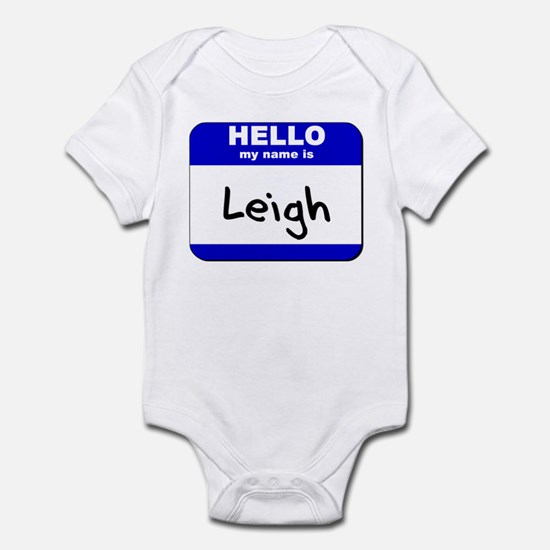 hello my name is leigh  Infant Bodysuit
