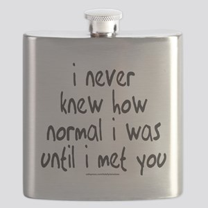 i NEVER KNEW HOW NORMAL I WAS Flask
