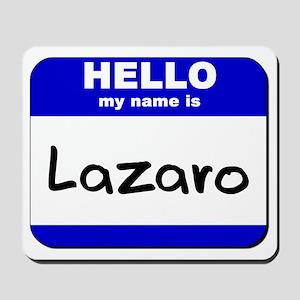 hello my name is lazaro  Mousepad