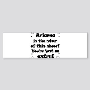 Arianna is the Star Bumper Sticker