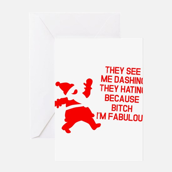 They see me dashing Greeting Cards