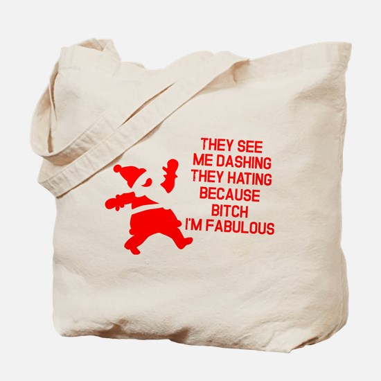 They see me dashing Tote Bag