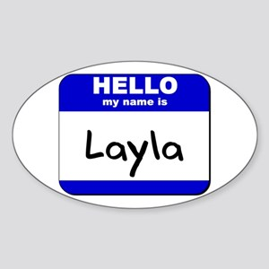 hello my name is layla Oval Sticker