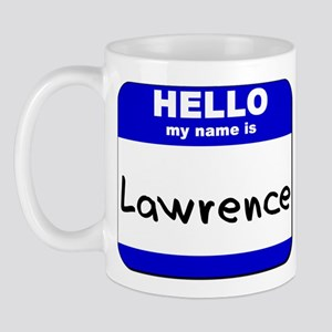 hello my name is lawrence  Mug