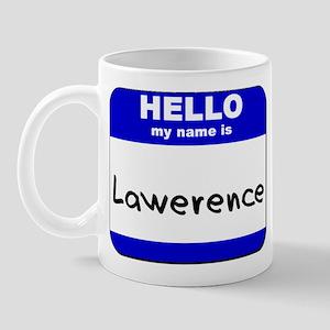 hello my name is lawerence  Mug