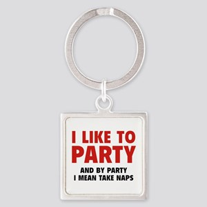 I Like To Party Square Keychain