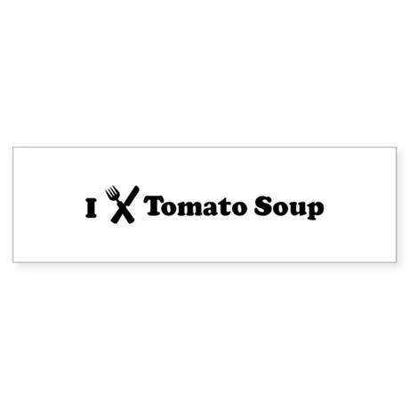 I Eat Tomato Soup Bumper Sticker