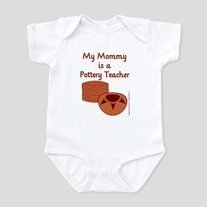 My Mommy is a Pottery Teacher Infant Bodysuit