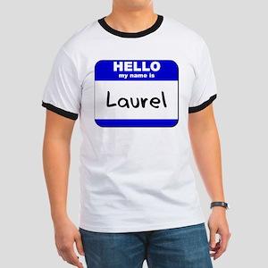 hello my name is laurel Ringer T