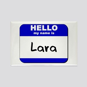 hello my name is lara Rectangle Magnet