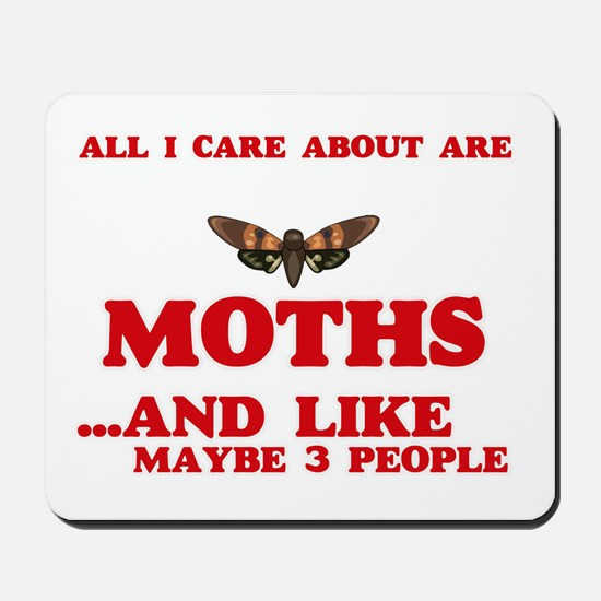All I care about are Moths Mousepad