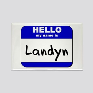 hello my name is landyn Rectangle Magnet