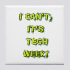 I cant, its tech week! Tile Coaster