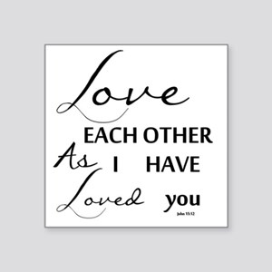 """Love Each Other As I have L Square Sticker 3"""" x 3"""""""