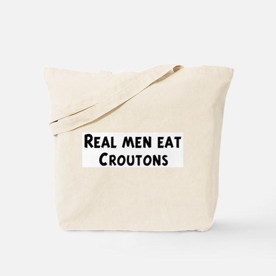 Men eat Croutons Tote Bag