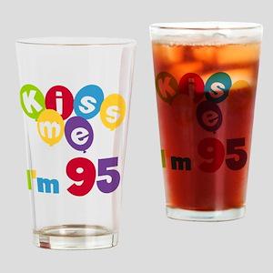 Kiss Me I'm 95 Drinking Glass