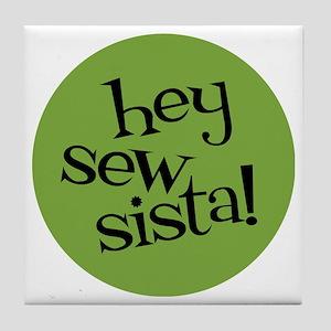 Sew Sassy - Hey Sew Sista! Tile Coaster