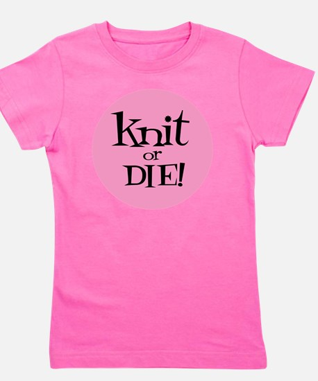 Knit Sassy - Knit or Die Girl's Tee