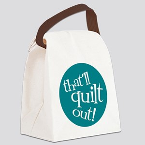 Sew Sassy - That'll Quilt Out! Canvas Lunch Bag