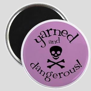 Knit Sassy - Yarned & Dangerous! Magnet