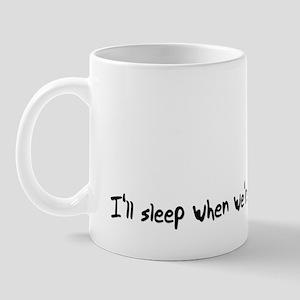 I'll Sleep Mug