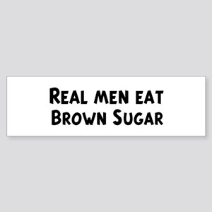 Men eat Brown Sugar Bumper Sticker