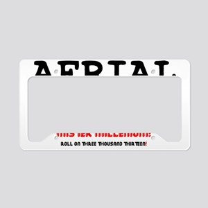 AERIAL CASTRO - ROLL ON THREE License Plate Holder