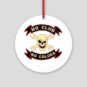 No colours no club Round Ornament