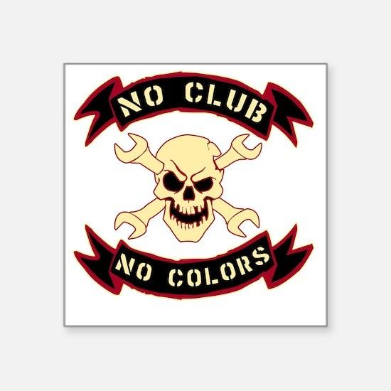"""No colours no club Square Sticker 3"""" x 3"""""""