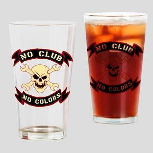 No colours no club Drinking Glass