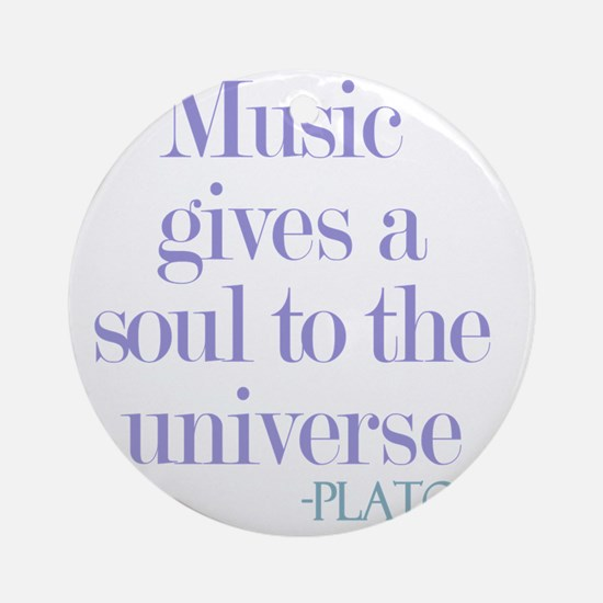 Music gives soul Round Ornament