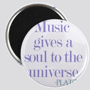 Music gives soul Magnet