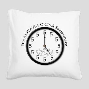 Always5oClodkArt Square Canvas Pillow
