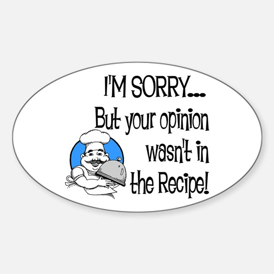 Your Opinion Wasn't In It Sticker (Oval)