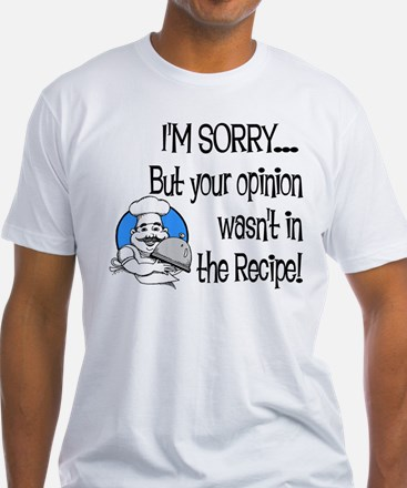 Your Opinion Wasn't In It Shirt