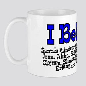 I Believe Mug