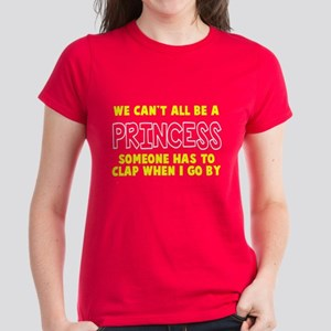 Can't All Be A Princess Women's Dark T-Shirt