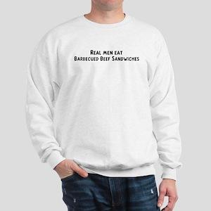 Men eat Barbecued Beef Sandwi Sweatshirt